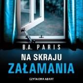 Okładka książki Na skraju załamania B.A. Paris
