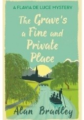 Okładka książki The Grave's a Fine and Private Place Alan Bradley