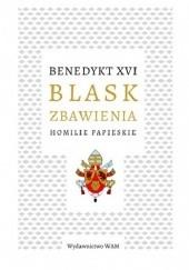 Okładka książki Blask zbawienia Homilie papieskie Benedykt XVI