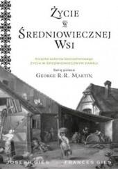 Okładka książki Życie w średniowiecznej wsi Frances Gies,Joseph Gies