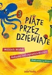 Okładka książki Piąte przez dziewiąte Roksana Jędrzejewska-Wróbel,Wojciech Widłak