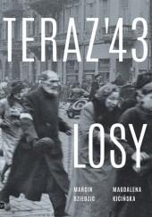 Okładka książki Teraz 43. Losy Marcin Dziedzic,Magdalena Kicińska