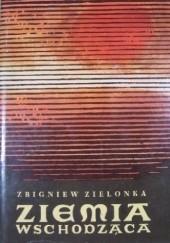 Okładka książki Ziemia wschodząca Zbigniew Zielonka