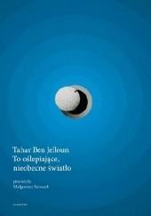 Okładka książki To oślepiające, nieobecne światło Tahar Ben Jelloun