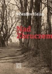 Okładka książki Nad Zbruczem Wiesław Helak