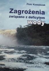 Okładka książki Zagrożenia związane z deficytem wody Piotr Kowalczak