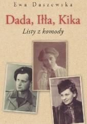 Okładka książki Dada, Iłła, Kika: listy z komody Ewa Daszewska