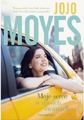Okładka książki Moje serce w dwóch światach Jojo Moyes