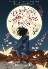 Okładka książki Dziewczynka, która wypiła księżyc Kelly Barnhill