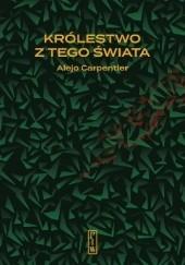 Okładka książki Królestwo z tego świata Alejo Carpentier