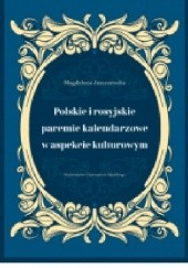 Okładka książki Polskie i rosyjskie paremie kalendarzowe w aspekcie kulturowym Magdalena Jaszczewska