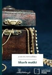 Okładka książki Skarb matki Joanna Papuzińska