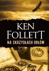 Okładka książki Na skrzydłach orłów Ken Follett