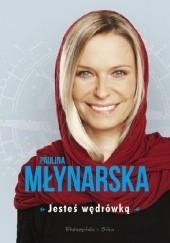 Okładka książki Jesteś wędrówką Paulina Młynarska