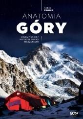 Okładka książki Anatomia Góry. Osiem tysięcy metrów ponad marzeniami Rafał Fronia