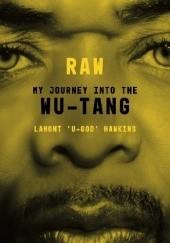 Okładka książki Raw: My Journey Into The Wu-Tang Lamont Hawkins