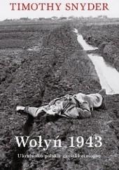 Okładka książki Wołyń 1943 Ukraińsko-polskie czystki etniczne Timothy D. Snyder