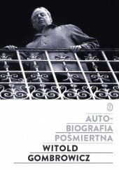Okładka książki Autobiografia pośmiertna Witold Gombrowicz