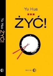 Okładka książki Żyć! Hua Yu