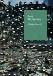 Okładka książki Tango śmierci Jurij Wynnyczuk