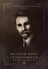 Okładka książki Muzeum dusz czyśćcowych. Opowieści niesamowite Stefan Grabiński