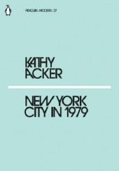 Okładka książki New York City in 1979 Kathy Acker