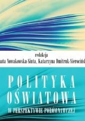 Okładka książki Polityka oświatowa w perspektywie porównawczej Renata Nowakowska-Siuta,Katarzyna Dmitruk-Sierocińska