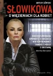 Okładka książki Słowikowa o więzieniach dla kobiet Artur Górski
