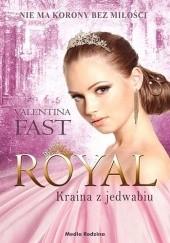 Okładka książki Royal. Kraina z jedwabiu Valentina Fast