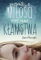 Okładka książki Piosenki o miłości i inne kłamstwa Jessica Pennington