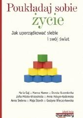 Okładka książki Poukładaj sobie życie Zofia Milska-Wrzosińska,Maja Storch,Hanna Hamer,Dorota Krzemionka,Wieczorkowska Grażyna
