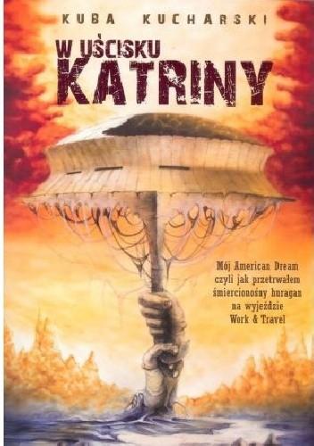 Okładka książki W uścisku Katriny Kuba Kucharski