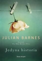 Okładka książki Jedyna historia Julian Barnes