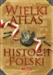 Okładka książki Wielki atlas historii Polski praca zbiorowa