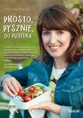 Okładka książki Prosto, pysznie, do pudełka Dominika Wójciak