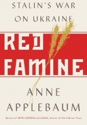 Okładka książki Red Famine: Stalin's War on Ukraine Anne Applebaum