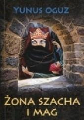 Okładka książki Żona szacha i mag Oguz Yunus