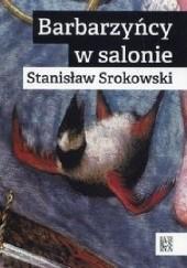 Okładka książki Barbarzyńcy w salonie Stanisław Srokowski