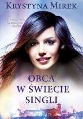 Okładka książki Obca w świecie singli Krystyna Mirek