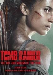 Okładka książki Tomb Raider: The Art and Making of the Film Sharon Gosling