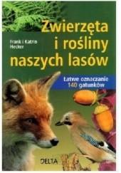 Okładka książki Zwierzęta i rośliny naszych lasów KATRIN I FRANK HECKER