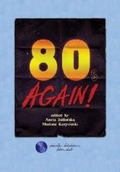 Okładka książki 80s Again! A Monograph on the 1980s