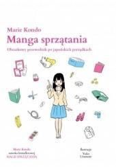 Okładka książki Manga sprzątania. Obrazkowy przewodnik po japońskich porządkach Marie Kondo,Yuko Uramoto