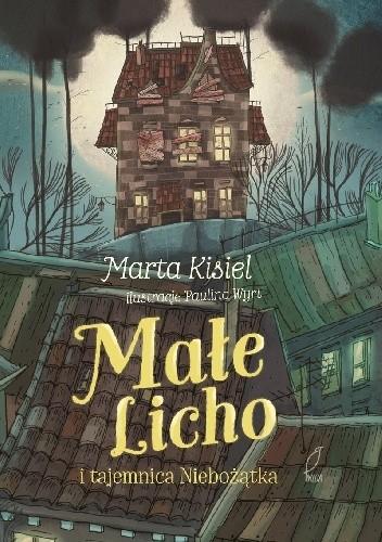 Okładka książki Małe Licho i tajemnica Niebożątka Marta Kisiel