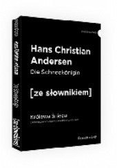 Okładka książki Die Schneekönigin. Królowa Śniegu z podręcznym słownikiem niemiecko-polskim Hans Christian Andersen