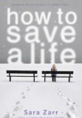 Okładka książki How to Save a Life Sara Zarr