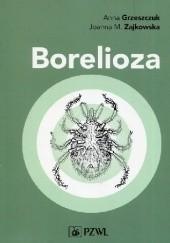 Okładka książki Borelioza Anna Grzeszczuk,Joanna M. Zajkowska