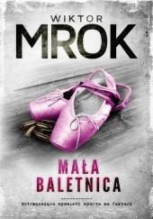 Okładka książki Mała baletnica Wiktor Mrok