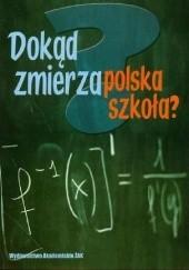 Okładka książki Dokąd zmierza polska szkoła? Dorota Klus-Stańska