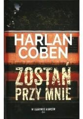 Okładka książki Zostań przy mnie Harlan Coben